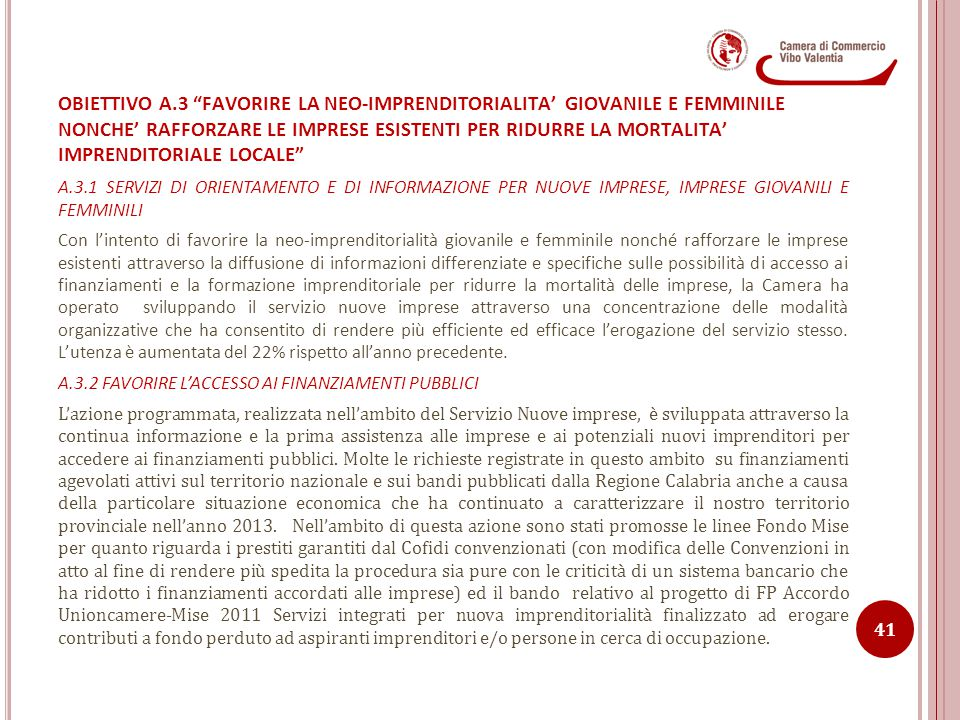 OBIETTIVO A.3 FAVORIRE LA NEO-IMPRENDITORIALITA' GIOVANILE E FEMMINILE NONCHE' RAFFORZARE LE IMPRESE ESISTENTI PER RIDURRE LA MORTALITA' IMPRENDITORIALE LOCALE
