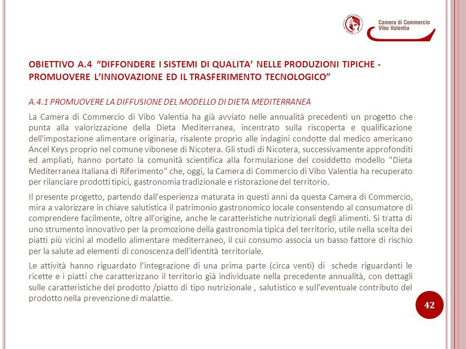 OBIETTIVO A.4 DIFFONDERE I SISTEMI DI QUALITA' NELLE PRODUZIONI TIPICHE - PROMUOVERE L'INNOVAZIONE ED IL TRASFERIMENTO TECNOLOGICO