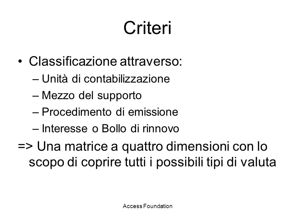 Criteri Classificazione attraverso: