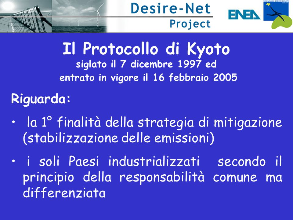 Il Protocollo di Kyoto siglato il 7 dicembre 1997 ed entrato in vigore il 16 febbraio 2005
