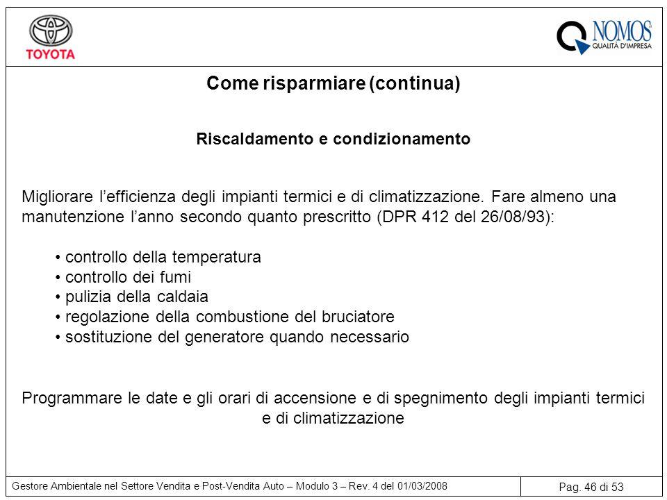 Come risparmiare (continua) Riscaldamento e condizionamento