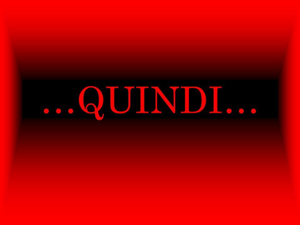 …QUINDI…