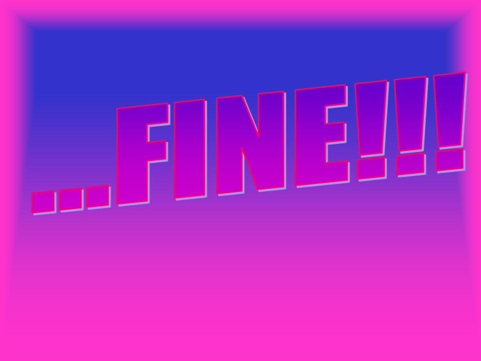 ...FINE!!!