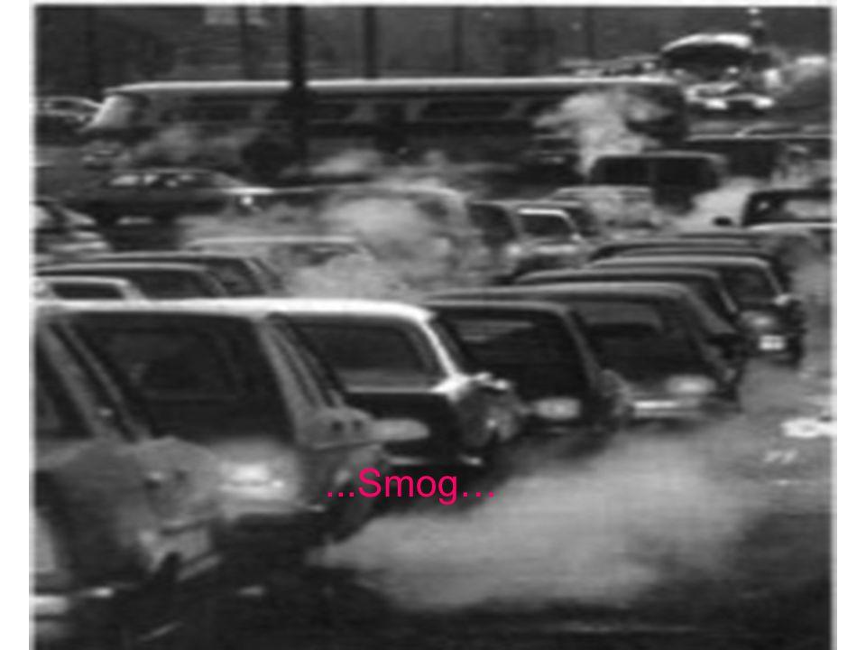 ...Smog…