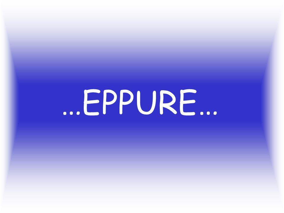 …EPPURE…