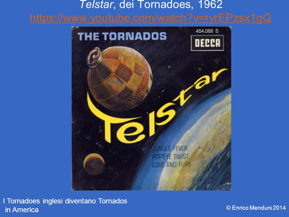 Telstar, dei Tornadoes, 1962 https://www. youtube. com/watch