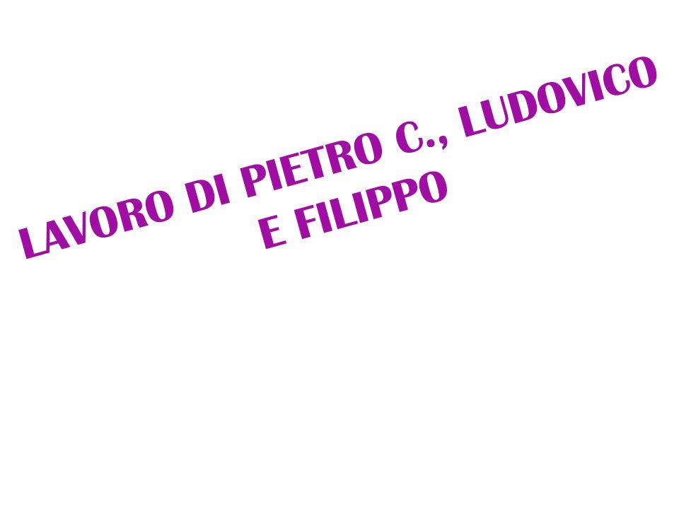 LAVORO DI PIETRO C., LUDOVICO E FILIPPO
