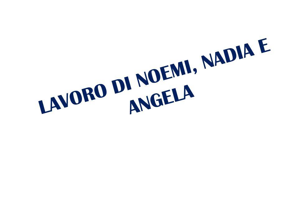 LAVORO DI NOEMI, NADIA E ANGELA