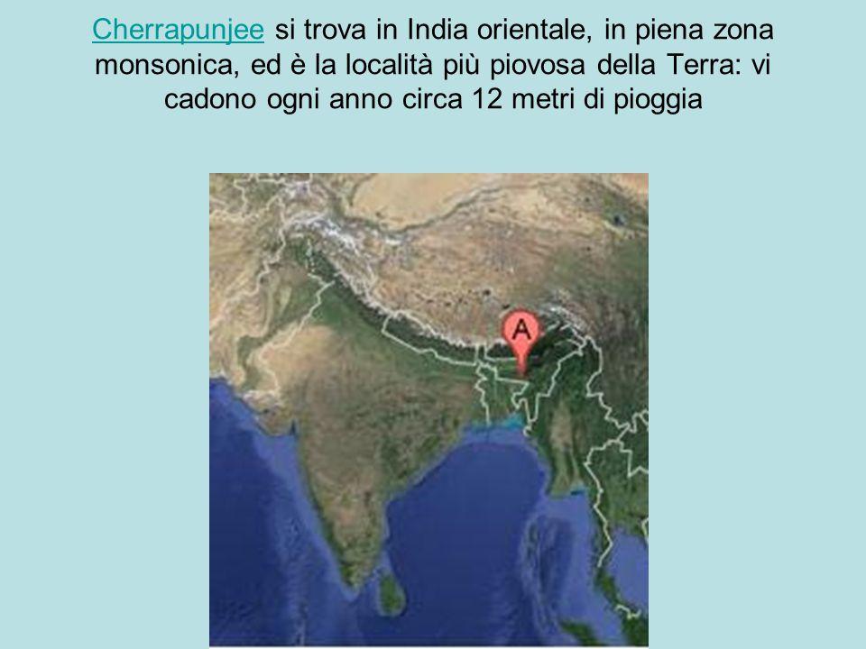 Cherrapunjee si trova in India orientale, in piena zona monsonica, ed è la località più piovosa della Terra: vi cadono ogni anno circa 12 metri di pioggia