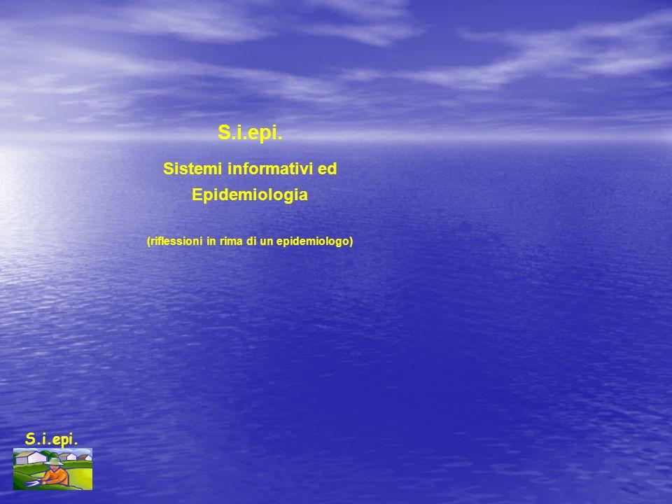 Sistemi informativi ed (riflessioni in rima di un epidemiologo)