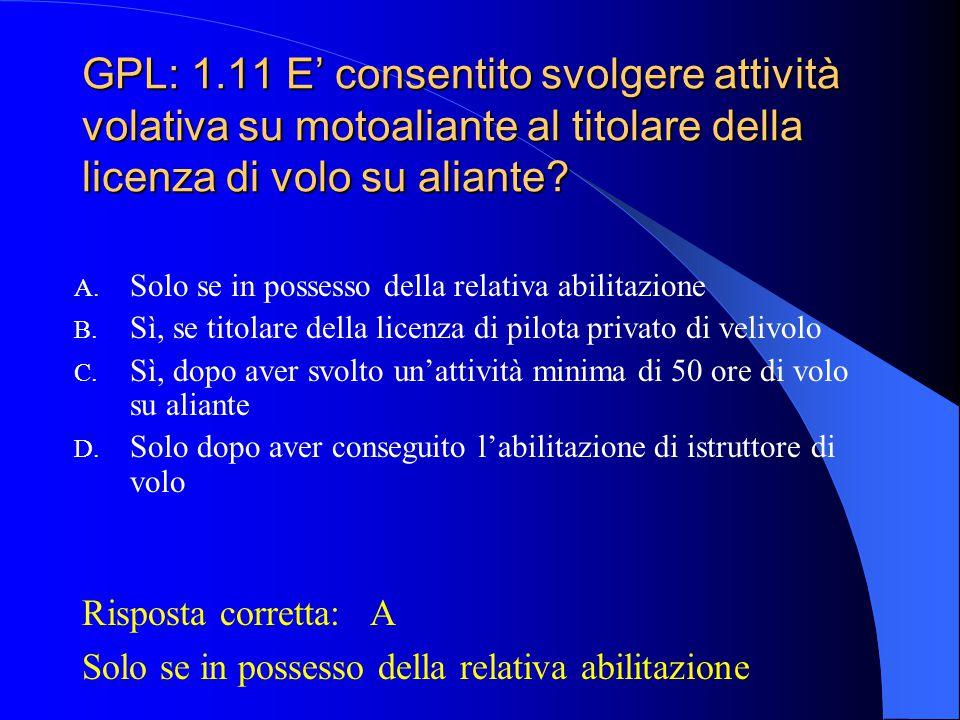GPL: 1.11 E' consentito svolgere attività volativa su motoaliante al titolare della licenza di volo su aliante