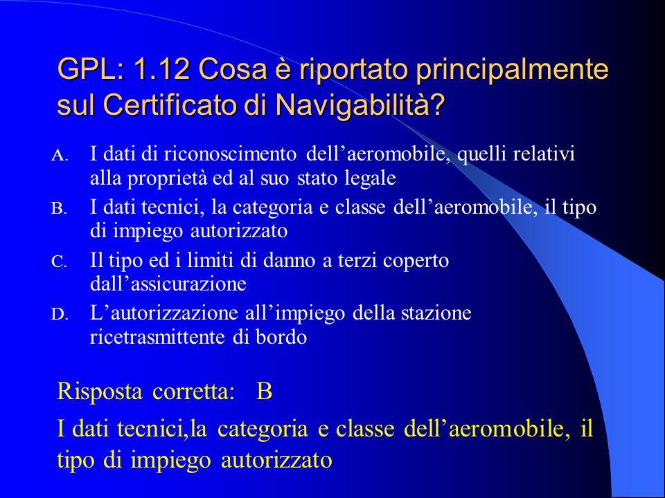 GPL: 1.12 Cosa è riportato principalmente sul Certificato di Navigabilità
