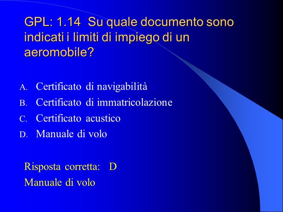 GPL: 1.14 Su quale documento sono indicati i limiti di impiego di un aeromobile