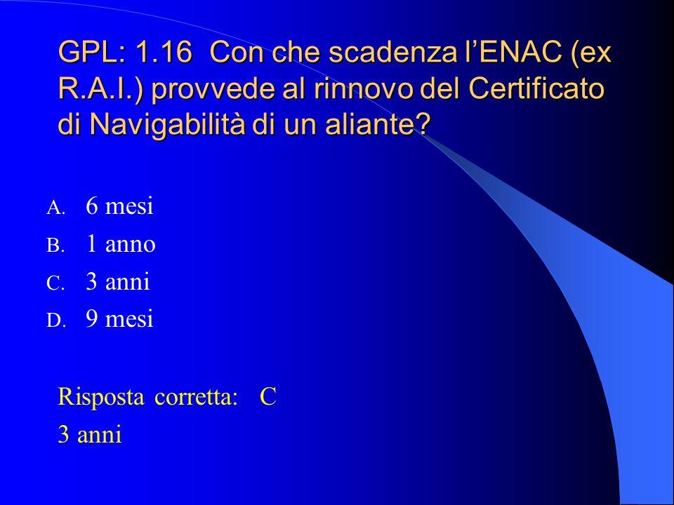GPL: 1. 16 Con che scadenza l'ENAC (ex R. A. I