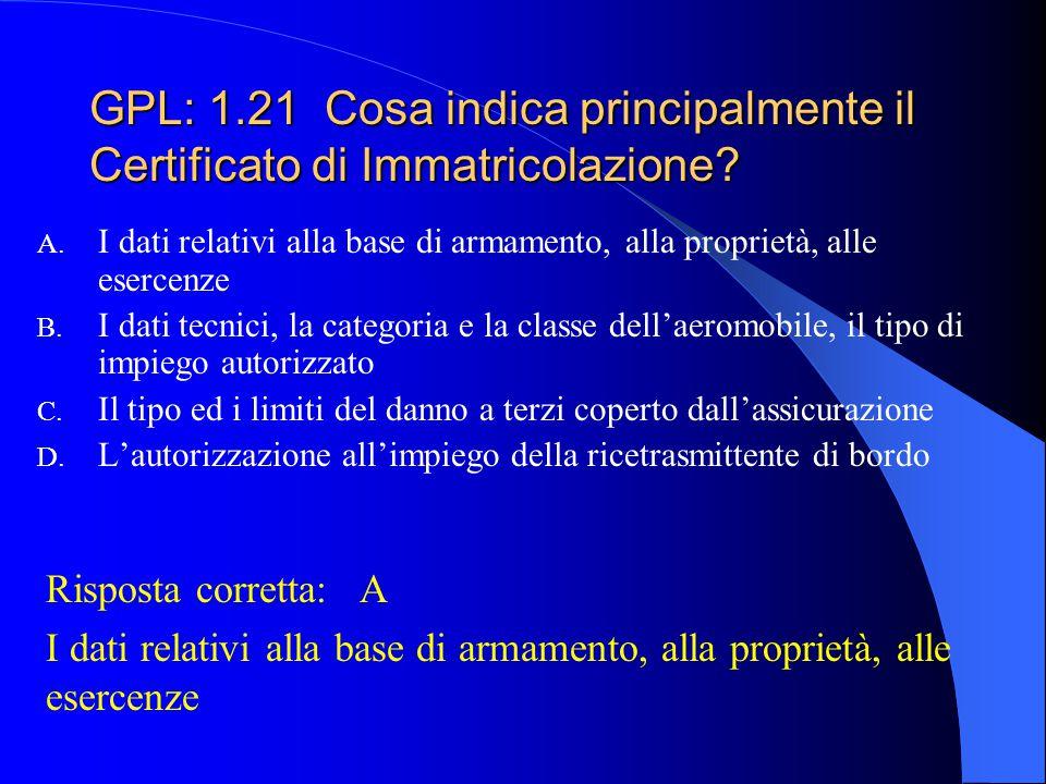 GPL: 1.21 Cosa indica principalmente il Certificato di Immatricolazione