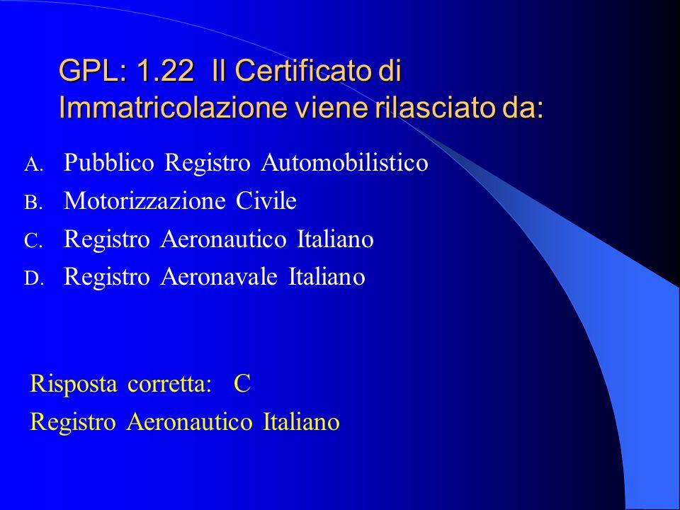 GPL: 1.22 Il Certificato di Immatricolazione viene rilasciato da:
