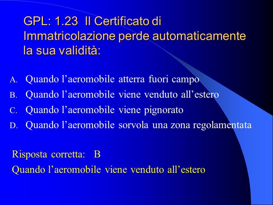 GPL: 1.23 Il Certificato di Immatricolazione perde automaticamente la sua validità:
