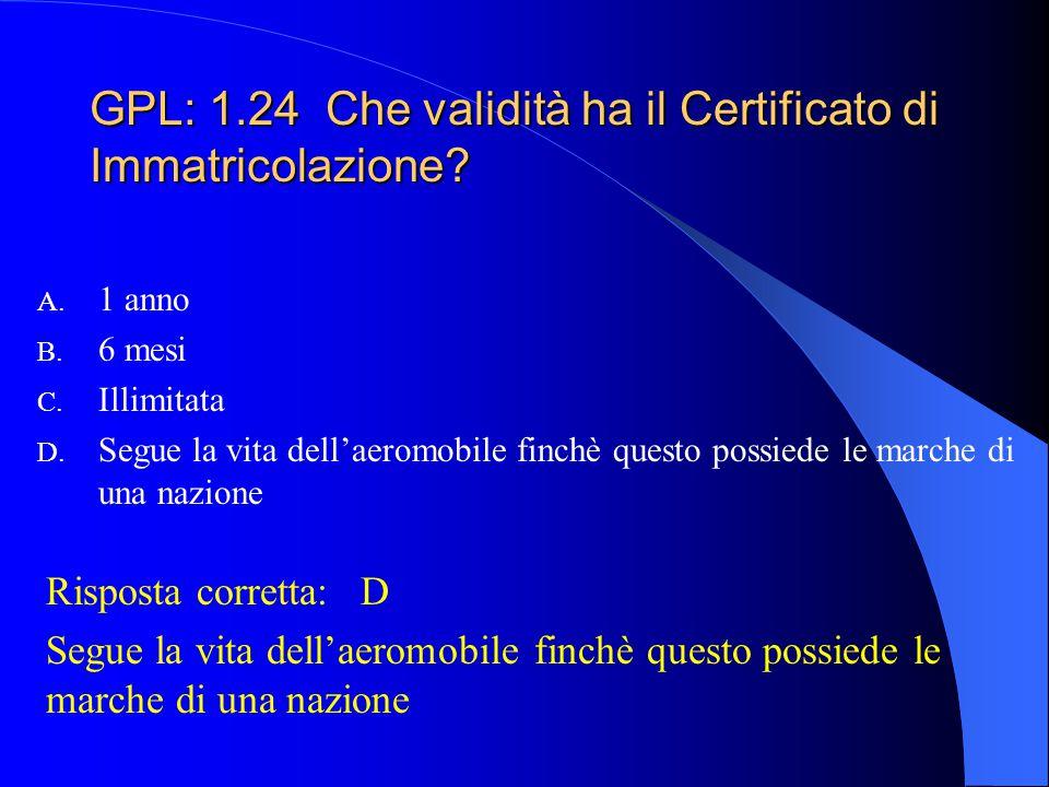 GPL: 1.24 Che validità ha il Certificato di Immatricolazione