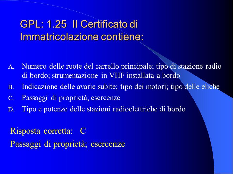 GPL: 1.25 Il Certificato di Immatricolazione contiene: