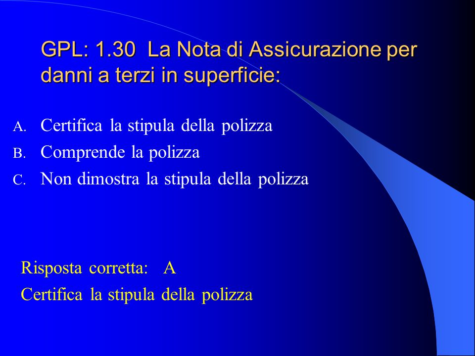 GPL: 1.30 La Nota di Assicurazione per danni a terzi in superficie: