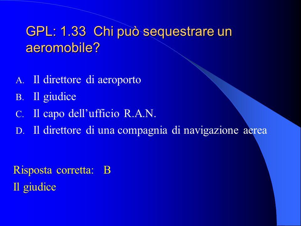 GPL: 1.33 Chi può sequestrare un aeromobile