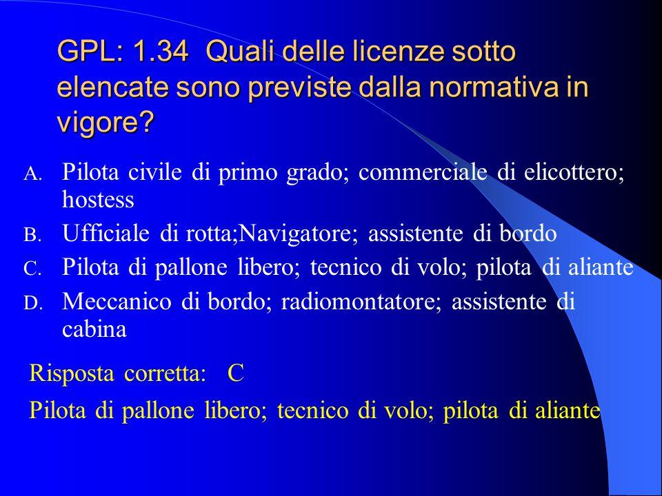 GPL: 1.34 Quali delle licenze sotto elencate sono previste dalla normativa in vigore