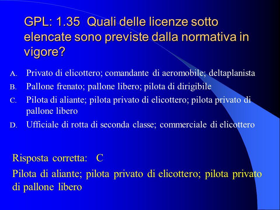 GPL: 1.35 Quali delle licenze sotto elencate sono previste dalla normativa in vigore