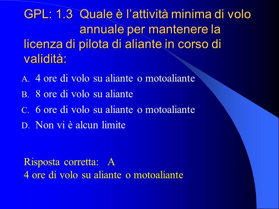 GPL: 1. 3. Quale è l'attività minima di volo