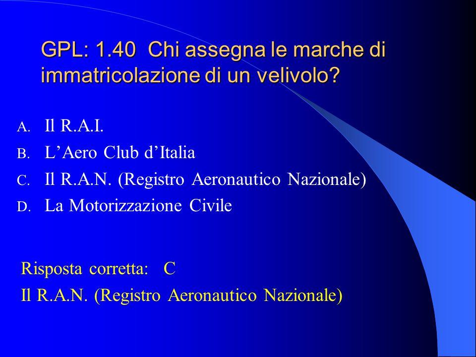 GPL: 1.40 Chi assegna le marche di immatricolazione di un velivolo