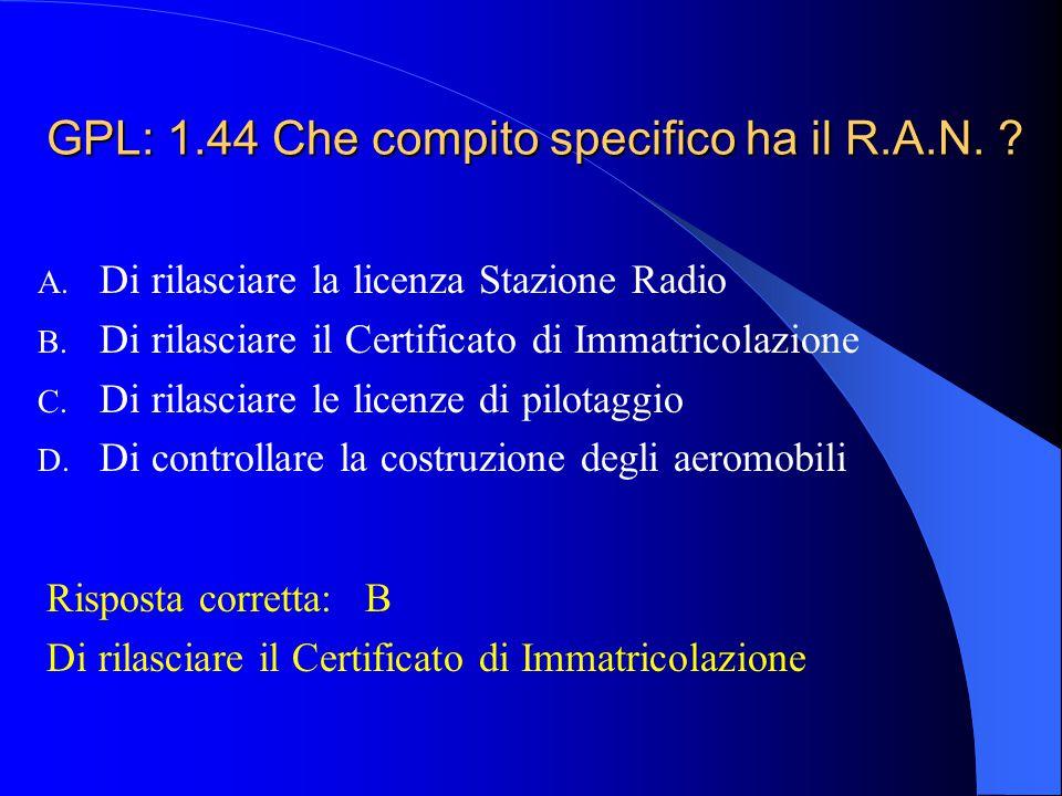 GPL: 1.44 Che compito specifico ha il R.A.N.