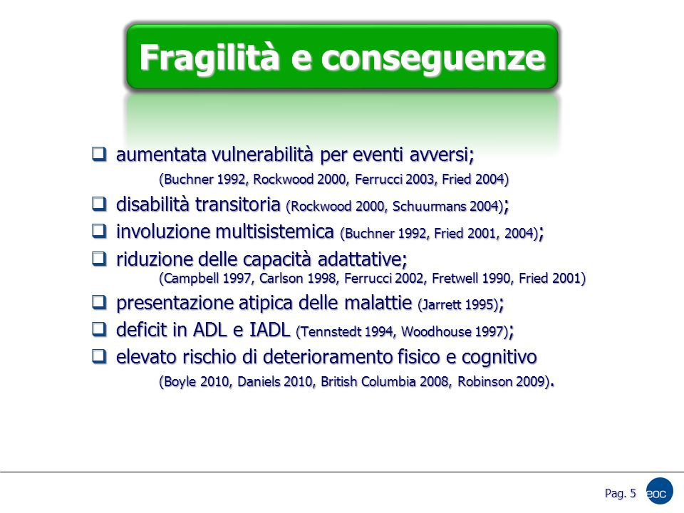 Fragilità e conseguenze