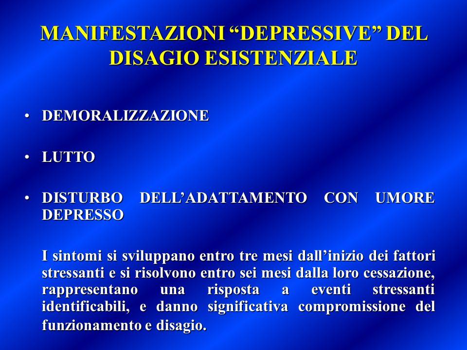 MANIFESTAZIONI DEPRESSIVE DEL DISAGIO ESISTENZIALE
