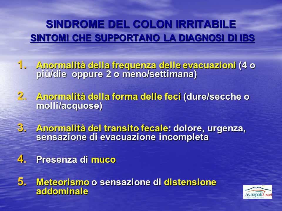 SINDROME DEL COLON IRRITABILE SINTOMI CHE SUPPORTANO LA DIAGNOSI DI IBS
