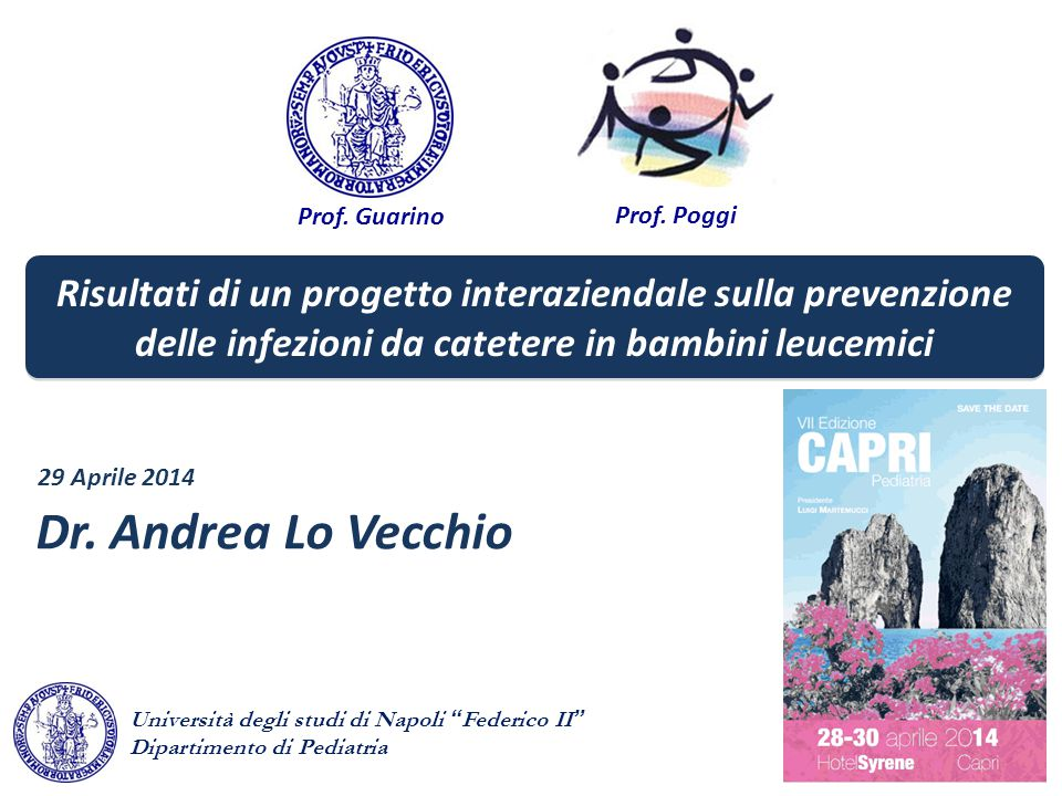 Prof. Guarino Prof. Poggi. Risultati di un progetto interaziendale sulla prevenzione delle infezioni da catetere in bambini leucemici.