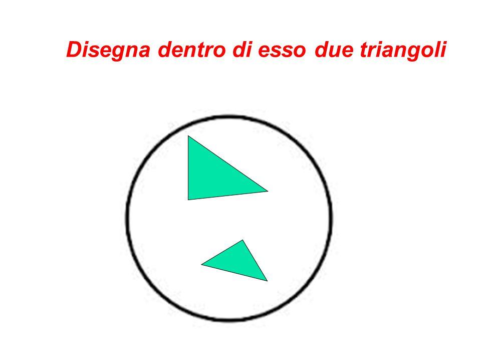 Disegna dentro di esso due triangoli