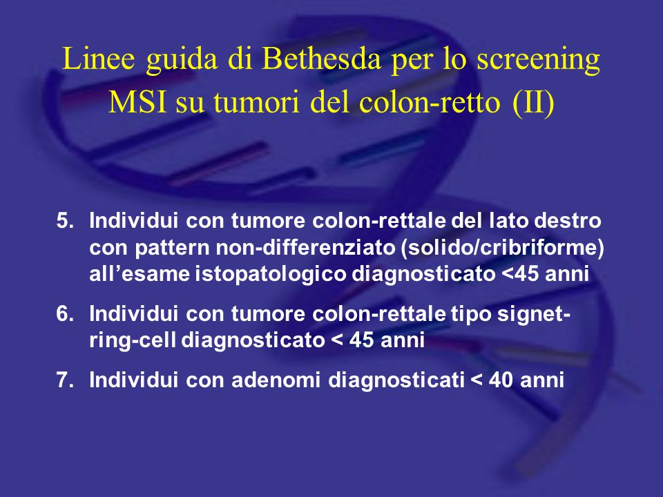 Linee guida di Bethesda per lo screening MSI su tumori del colon-retto (II)