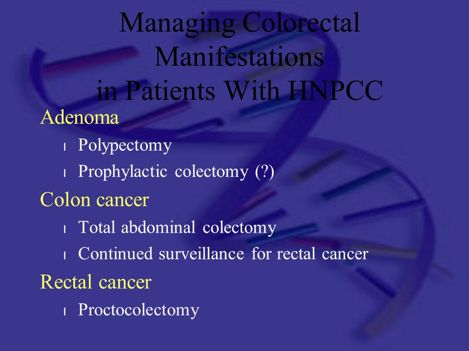 Managing Colorectal Manifestations in Patients With HNPCC