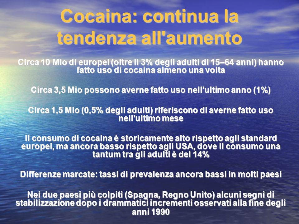 Cocaina: continua la tendenza all aumento