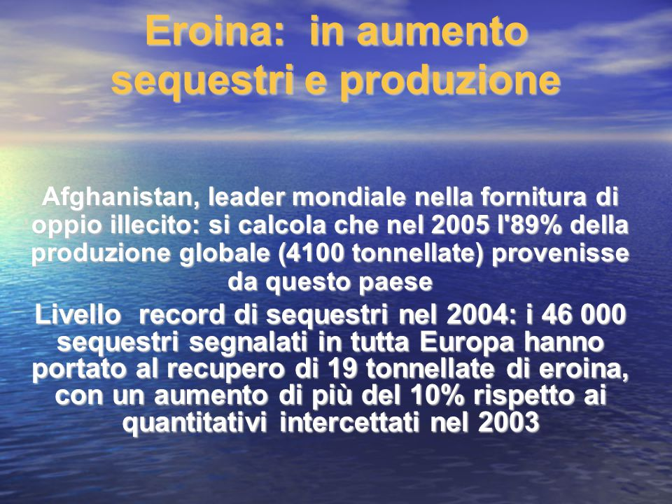 Eroina: in aumento sequestri e produzione