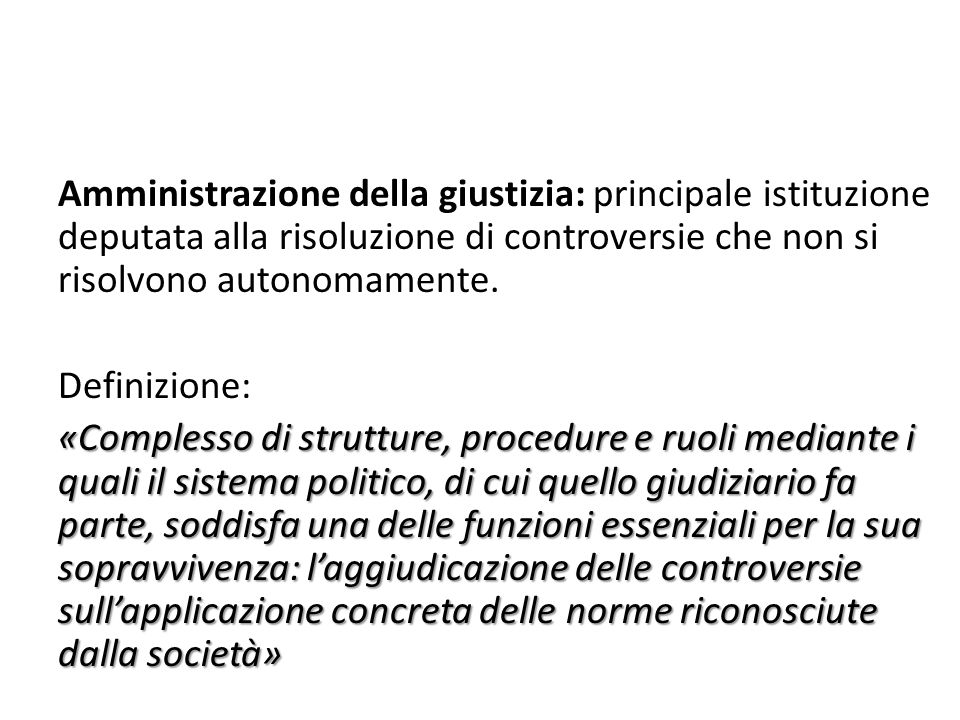 Amministrazione della giustizia: principale istituzione deputata alla risoluzione di controversie che non si risolvono autonomamente.