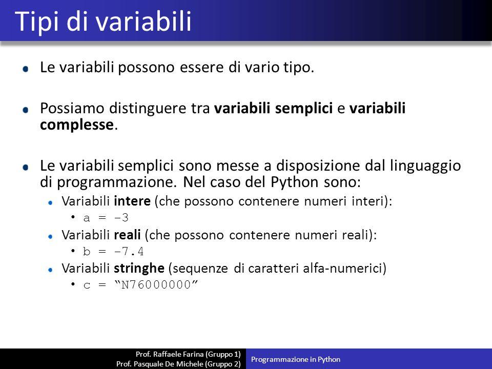 Tipi di variabili Le variabili possono essere di vario tipo.