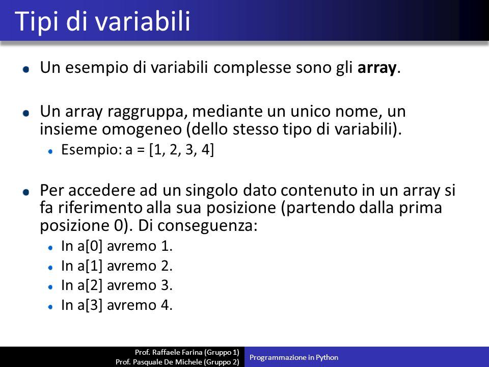 Tipi di variabili Un esempio di variabili complesse sono gli array.