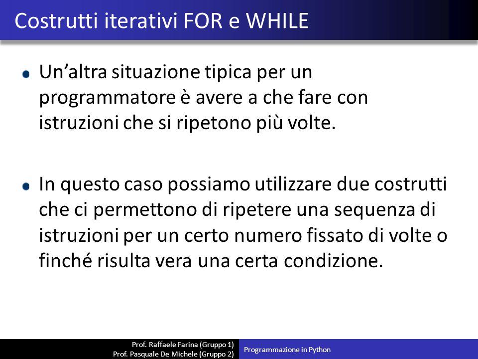 Costrutti iterativi FOR e WHILE