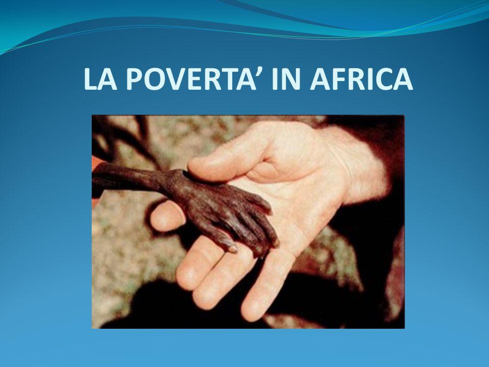 LA POVERTA' IN AFRICA