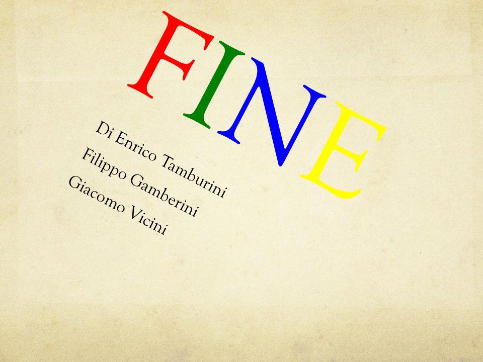 FINE Di Enrico Tamburini Filippo Gamberini Giacomo Vicini