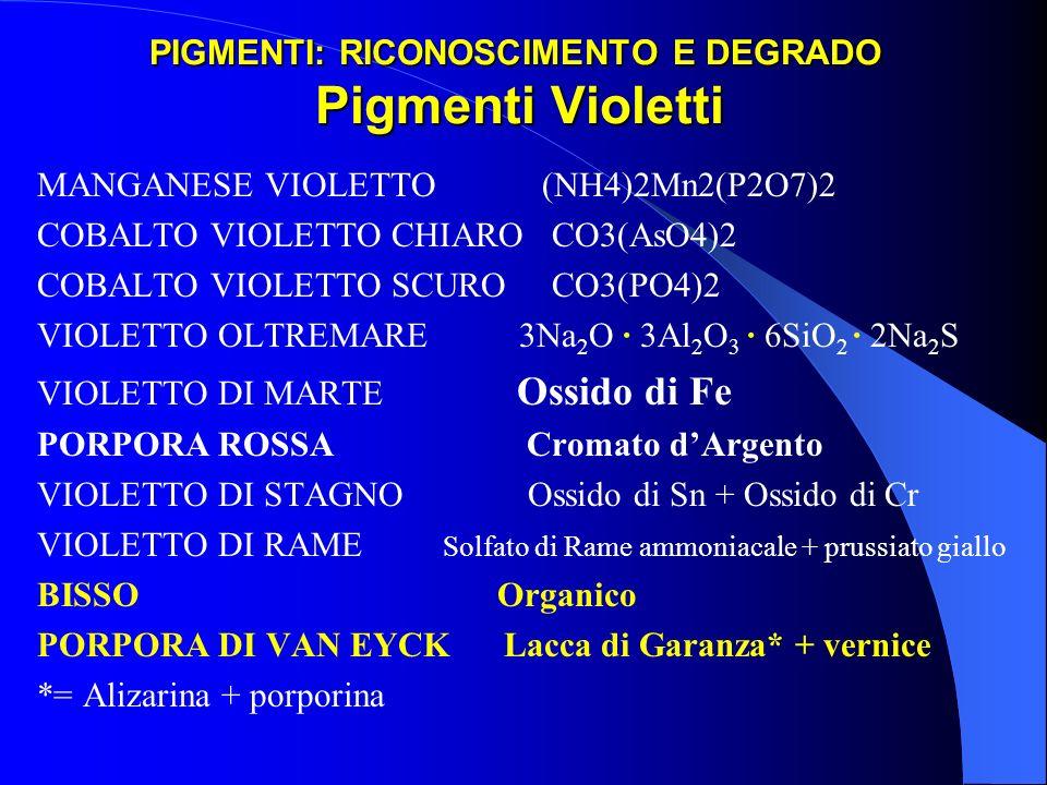PIGMENTI: RICONOSCIMENTO E DEGRADO Pigmenti Violetti