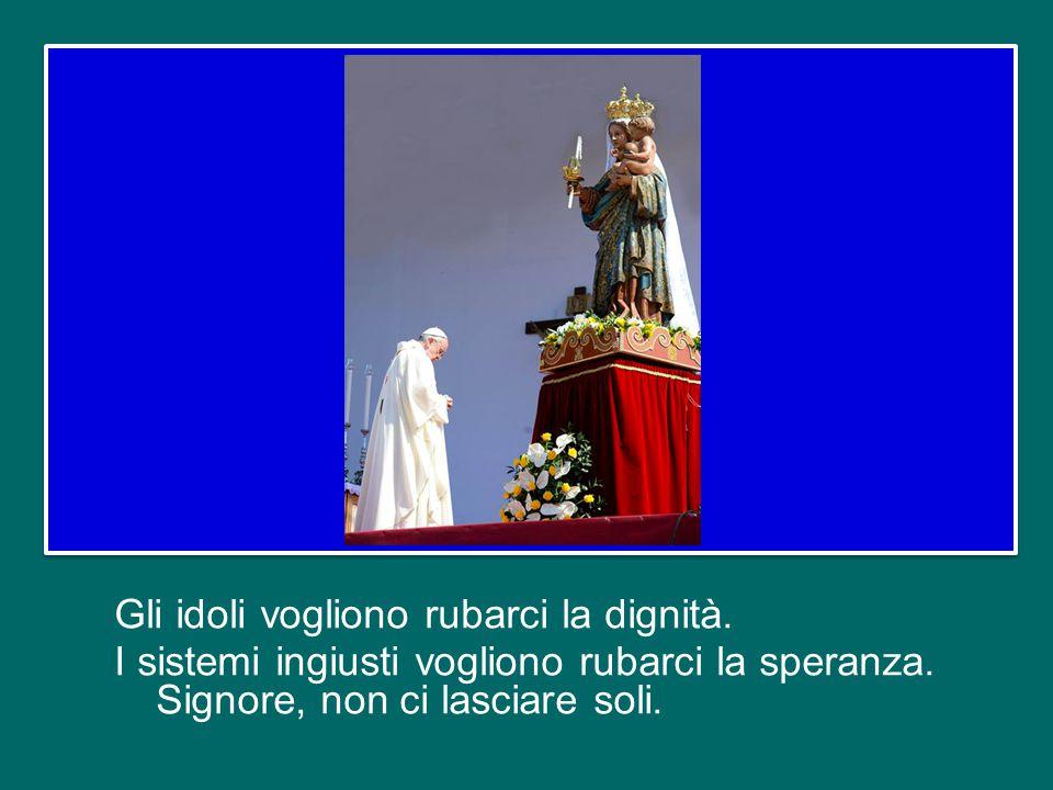 Gli idoli vogliono rubarci la dignità