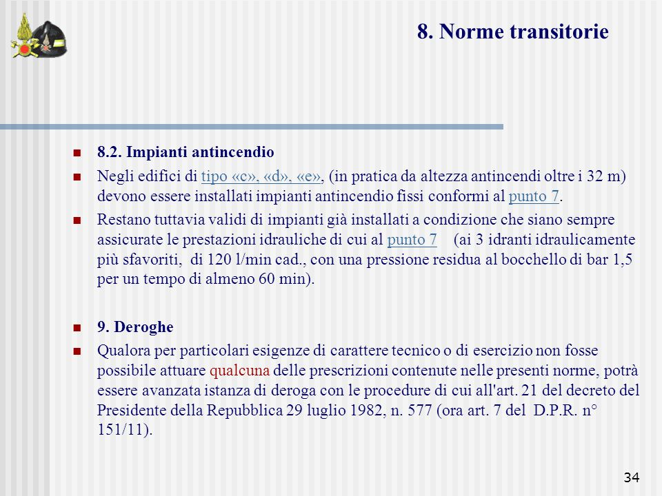 8. Norme transitorie 8.2. Impianti antincendio