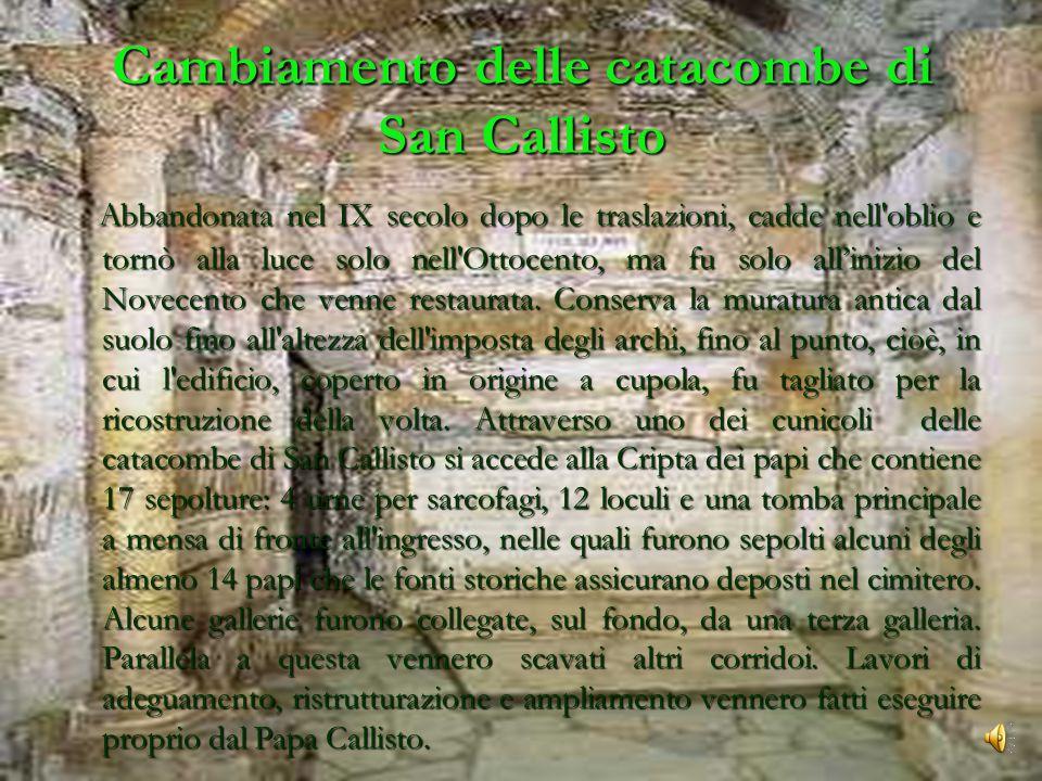 Cambiamento delle catacombe di San Callisto