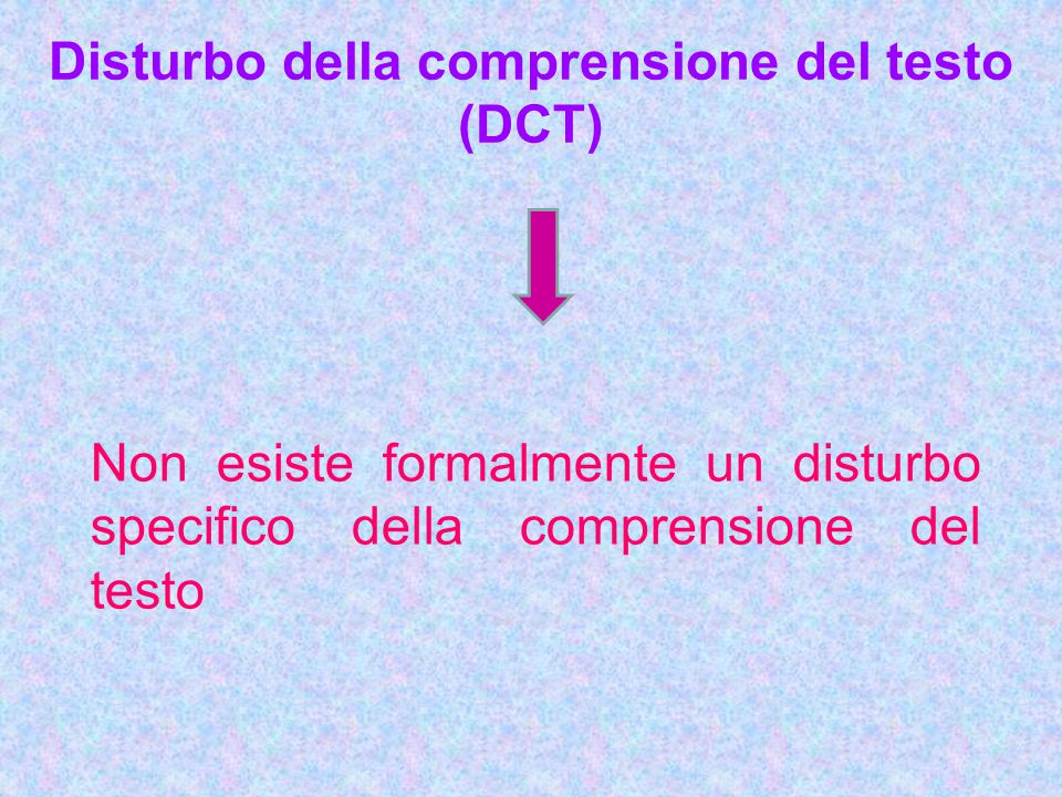 Disturbo della comprensione del testo (DCT)